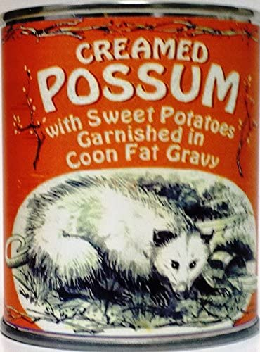 Amazon.com: Creamed Possum in Coon Fat Gravy Garnished with Sweet Potatoes  (Gag Can): Everything Else
