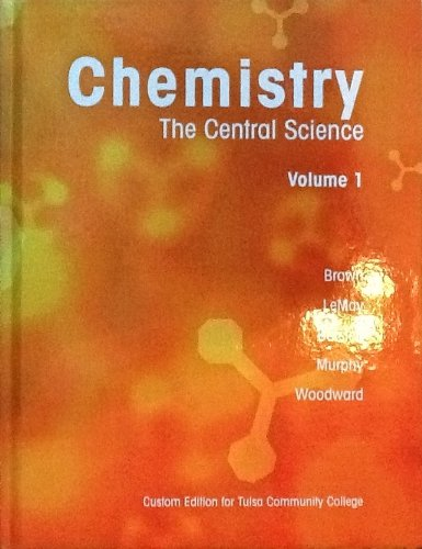 Chemistry the Central Science Volume 1 Custom Edition for Tulsa Community College (Custom Edition for Tulsa Community Co