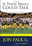 Books : If These Walls Could Talk: Michigan Football Stories from the Big House
