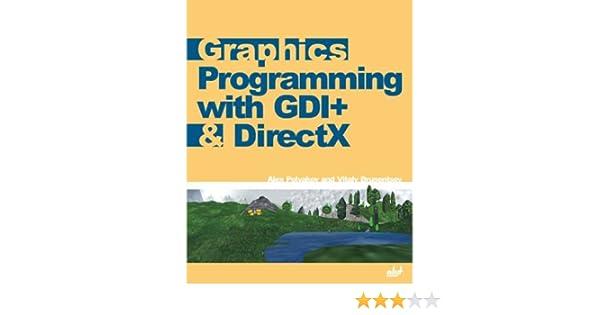 Graphics Programming with GDI+ & DirectX: Alex Polyakov, Vitaly