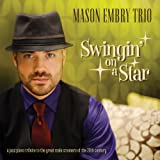 Swingin' On A Star - A Jazz Piano Tribute To The Great Male Crooners..