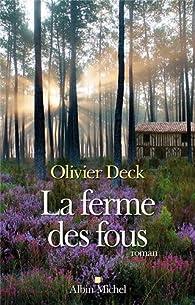 La ferme des fous par Olivier Deck