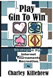 Play Gin to Win, Charley Killebrew, 0943629403