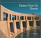 Dams Give Us Power, Lee Sullivan Hill, 1575050234