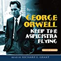 Keep the Aspidistra Flying Hörbuch von George Orwell Gesprochen von: Richard E. Grant