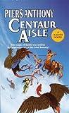 Centaur Aisle (Xanth Book 4)