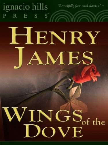 The Wings of the Dove (A Henry James classic !)