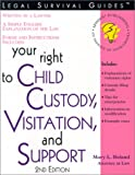 Your Right to Child Custody, Visitation, and Support, Mary L. Boland, 1572481625