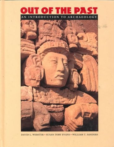 Out of the Past: An Introduction to Archaeology