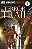 The Terror Trail (Graphic Readers Level 4)