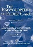The Encyclopedia of Elder Care, Mathy D. Mezey, 0826113680