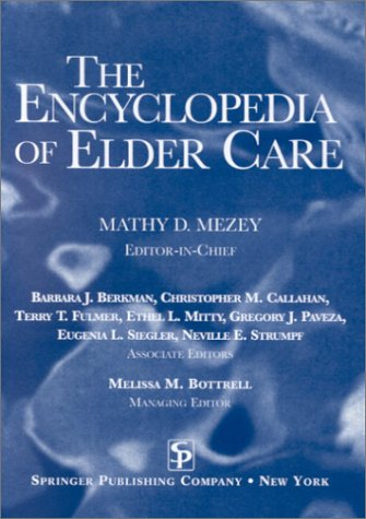 Read Online The Encyclopedia of Elder Care: The Comprehensive Resource on Geriatric and Social Care pdf