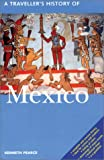 A Traveller's History of Mexico, Kenneth Pearce, 1566565235