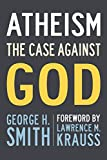 Image of Atheism: The Case Against God (The Skeptic's Bookshelf)