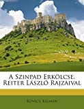 img - for A Szinpad Erk lcse. Reiter L szl  Rajzaival (Hungarian Edition) book / textbook / text book