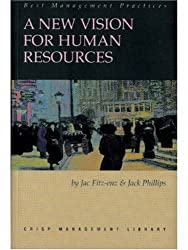 A New Vision for Human Resources: Defining the Human Resources Function by Its Results (Crisp management library)