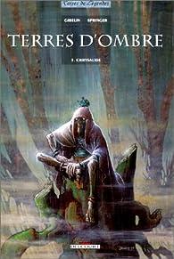 Terres d'ombre, tome 3 : Chrysalide par Christophe Gibelin