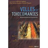 Villes et Toxicomanies: de la Connaissance a Prevention
