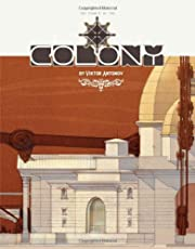 The Colony: a structure celebrating the triumphs of technology