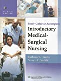 Study Guide to Accompany Introductory Medical-Surgical Nursing, Smith, Nancy E. and Timby, Barbara K., 0781772710