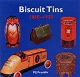 Biscuit Tins, 1868-1939, M. J. Franklin, 187272793X