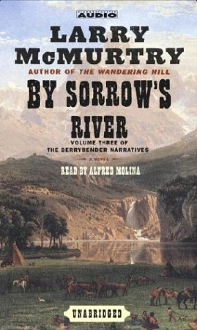 By Sorrow's River: A Novel (The Berrybender Narratives)