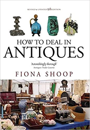 How to Deal in Antiques: 5th edition