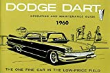 FULLY ILLUSTRATED 1960 DODGE DART OWNERS INSTRUCTION & OPERATING MANUAL - USERS GUIDE For 1960 Dart, including Seneca, Pioneer, & Phoenix. 60