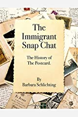 Immigrant Snap Chat: The history of postcards. Paperback