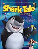 Shark Tale: The Essential Guide (DK Essential Guides)