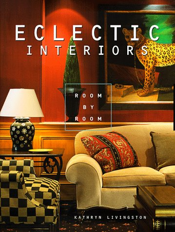 Eclectic Interiors Room by Room
