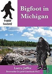 Bigfoot in Michigan (Cryptid Casebook Book 2)