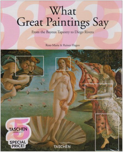 - What Great Paintings Say (Taschen 25 Anniversary)