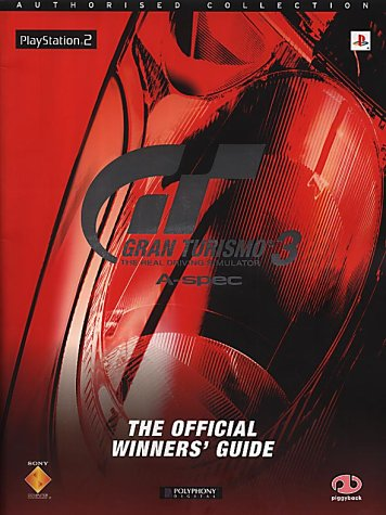 Gran Turismo 3 A-spec: The Official Winners' Guide (Authorised - Specs Online Uk