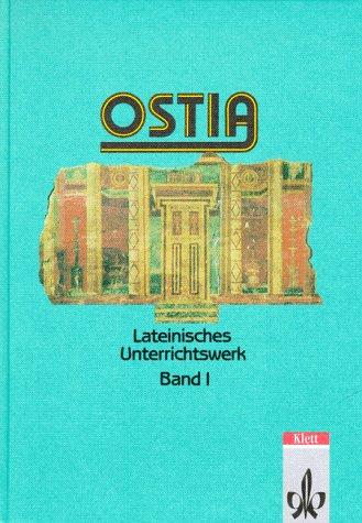 Ostia, Bd.1, Lesebuch und Arbeitsbuch einschließlich Begleitgrammatik
