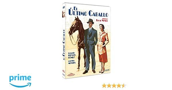 El último caballo [DVD]: Amazon.es: Conchita Montes, Fernando Fernan Gomez, Jose Luis Ozores, Mary Lamar, Julia Lajos, Fernando Aguirre, Edgar Neville: Cine ...