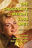 THE CHOCOLATE WEIGHT LOSS DIET - You Can Eat Chocolate And Lose Weight