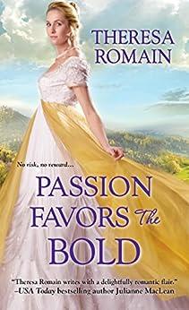 Passion Favors the Bold (Royal Rewards) by [Romain, Theresa]