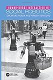 Human-Robot Interaction in Social Robotics, Takayuki Kanda and Hiroshi Ishiguro, 1466506970