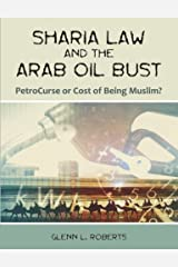 Sharia Law and the Arab Oil Bust: PetroCurse or Cost of Being Muslim? by Glenn L. Roberts (2007-05-18) Paperback