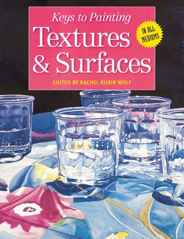 Textures & Surfaces (Keys to Painting)