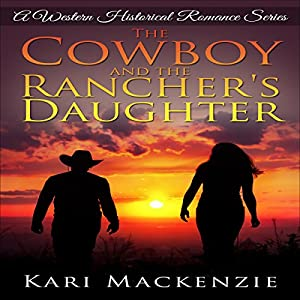 The Cowboy and the Rancher's Daughter Audiobook
