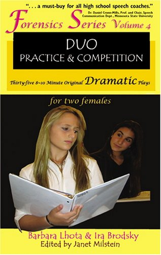 Forensics Duo Series Volume 4: Duo Practice and Competition Thirty-five 8-10 Minute Original Dramatic Plays for Two Fema