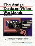 The Amiga Desktop Video Workbook, Gross, Jay, 1879211009