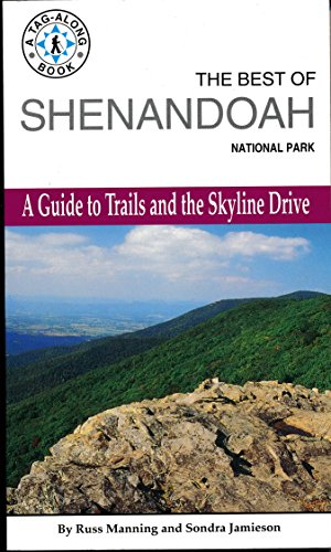The Best of Shenandoah National Park: A Guide to Trails and the Skyline Drive (Tag-Along - Drive Skyline National Park