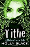 Tithe (A Modern Tale of Faerie)