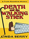 Death and the Walking Stick, Linda Berry, 158724926X