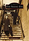 The Seeing Eye, Steve Swanbeck, 0738510122