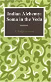 Indian Alchemy : Soma in the Veda, Kalyanaraman, Srinivasan, 8121508800
