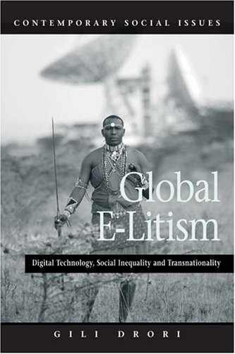 Global E-Litism: Digital Technology, Social Inequality, and Transnationality